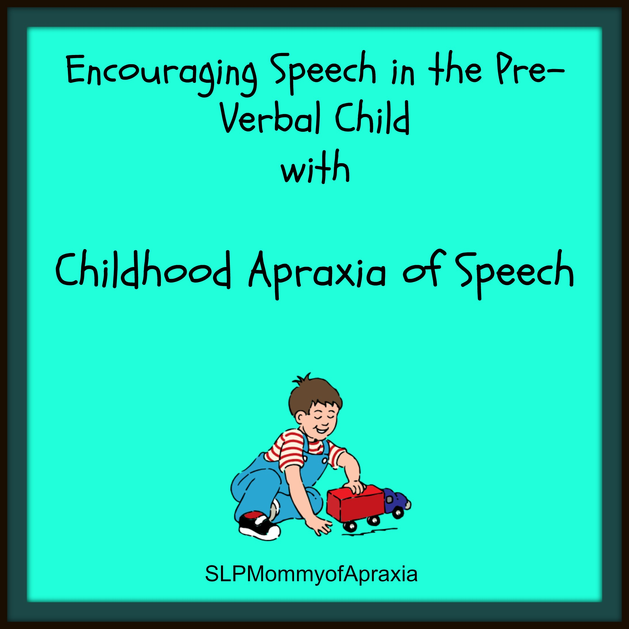 Strategies to promote speech and language in the pre-verbal or ...